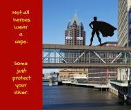 Not all heroeswear a cape.