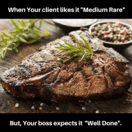 Your client may request it -Medium Rare-